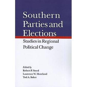 Southern Parties and Elections - Studies in Regional Political Change