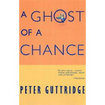 A Ghost of a Chance by Peter Guttridge - 9780972577687 Book