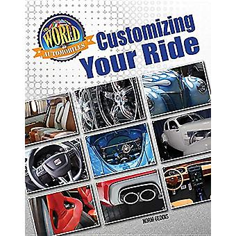 Customizing Your Ride by Norm Geddis - 9781422240892 Book