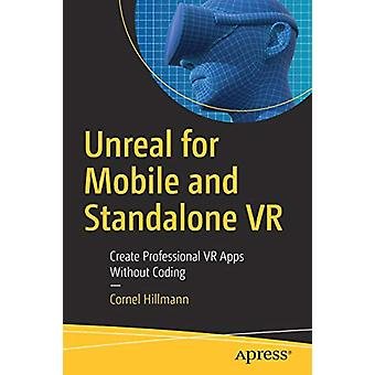 Unreal for Mobile and Standalone VR - Create Professional VR Apps With