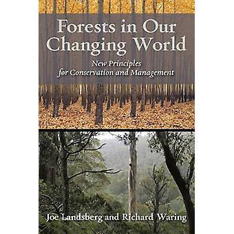 Foreste nel nostro mondo in evoluzione - nuovi principi per la conservazione e Ma