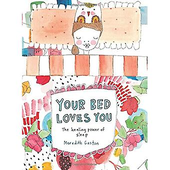 Your Bed Loves You - The Healing Power of Sleep by Meredith Gaston - 9