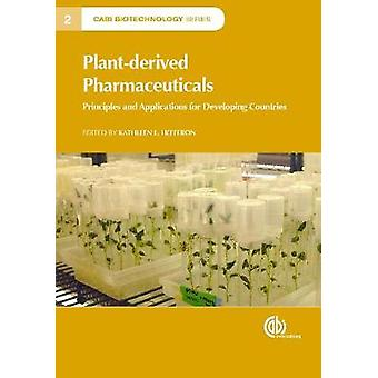 Plant-derived Pharmaceuticals - Principles and Applications for Develo