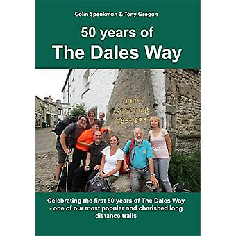 50 Years of The Dales Way by Colin Speakman - 9781911321040 Book