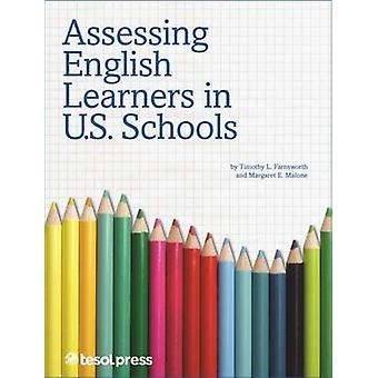 Assessing English Learners in U.S. Schools by Timothy L. Farnsworth -