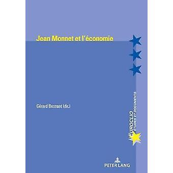 Jean Monnet Et l'Economie by Gerard Bossuat - 9782807604919 Book