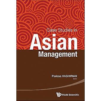 Case Studies in Asian Management by Parissa Haghirian - 9789814508971