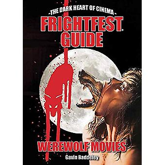 The Frightfest Guide To Werewolf Movies by Axelle Carolyn - 978191305