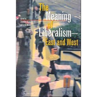 The Meaning of Liberalism - East and West by Jiri Musil - 97896391165