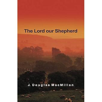 The Lord Our Shepherd by The Lord Our Shepherd - 9781850491989 Book