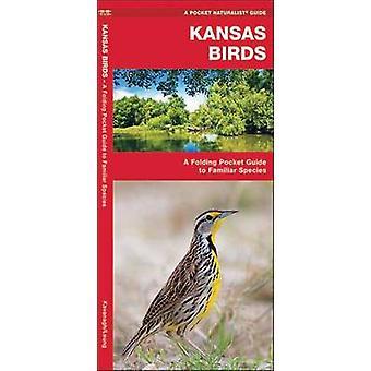 Kansas Birds - A Folding Pocket Guide to Familiar Species by James Kav