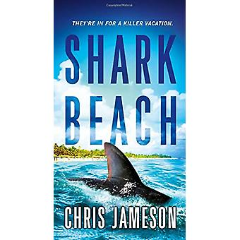 Shark Beach by Chris Jameson - 9781250296160 Book