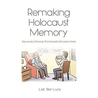 Remaking Holocaust Memory - Documentary Cinema by Third Generation Sur