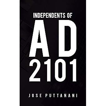 Independents of AD 2101 by Jose Puttanani - 9781528902779 Book
