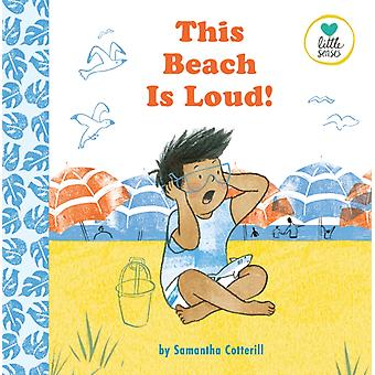 This Beach is Loud by Samantha Cotterill
