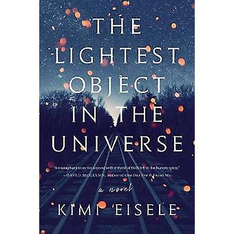 Lightest Object in the Universe by Kimi Eisele - 9781643750484 Book