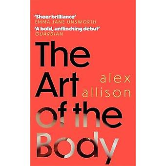 The Art of the Body by Alex Allison - 9780349700762 Book
