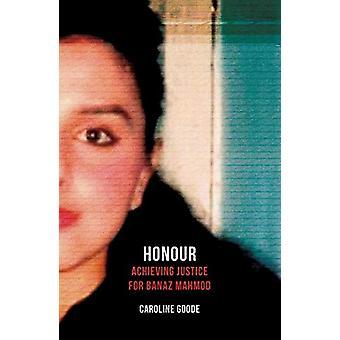 Honneur - Achieving Justice for Banaz Mahmod par Caroline Goode - 978178