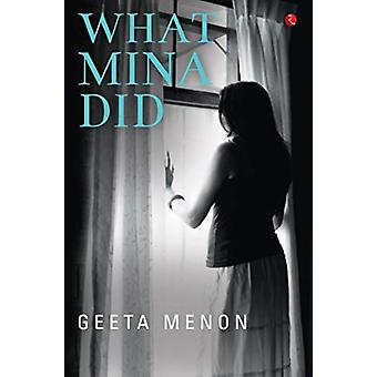 What Mina Did by Menon & Geeta