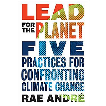 Lead for the Planet by Andre & Rae