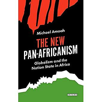 The New Pan-Africanism: Globalism and the Nation State in Africa