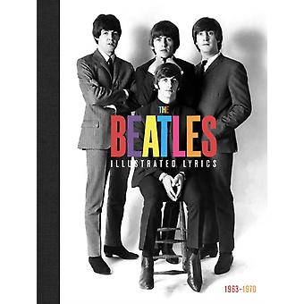 The The Beatles The Illustrated Lyrics by Welbeck