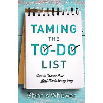 Glynnis Whitwerin ToDo-luettelon kesyttäminen