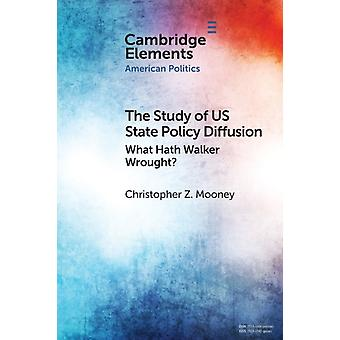 The Study of US State Policy Diffusion  What Hath Walker Wrought by Christopher Z Mooney