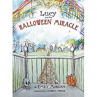 Lucy and the Halloween Miracle by Emily Morgan - 9780991032488 Book