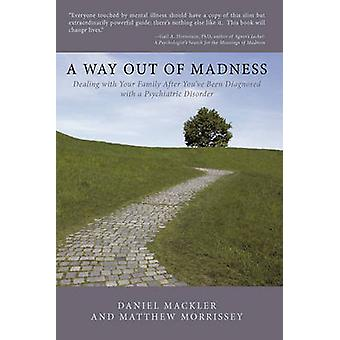 A Way Out of Madness - Dealing with Your Family After You've Been Diag