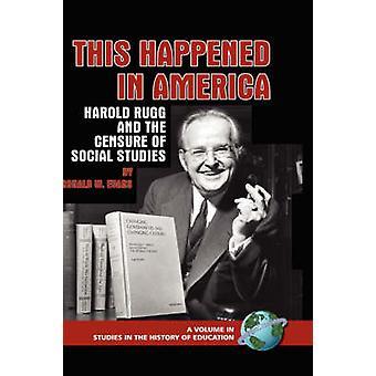 Tämä tapahtui Amerikassa - Harold Rugg ja Social Studin epäluottamuslause