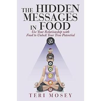 The Hidden Messages in Food - Use Your Relationship with Food to Unloc