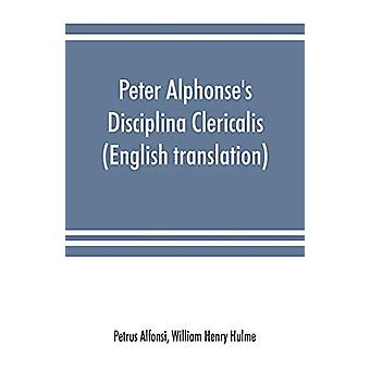 Peter Alphonse's Disciplina Clericalis (English translation) from the