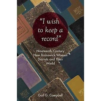 I wish to keep a record by Gail Campbell