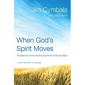 When Gods Spirit Moves Participants Guide by Jim Cymbala