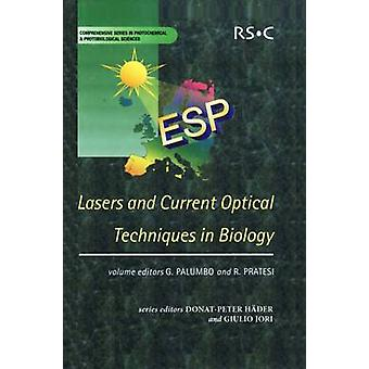 Lasers and Current Optical Techniques in Biology by Contributions by Terry A King & Contributions by Willy Luthy & Contributions by Heinz Weber & Contributions by Peter Unger & Contributions by Holger Zellmer & Contributions by Andreas T nnermann & Con