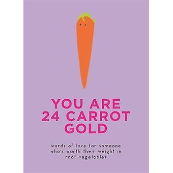 Sie sind 24 Karotten-Gold