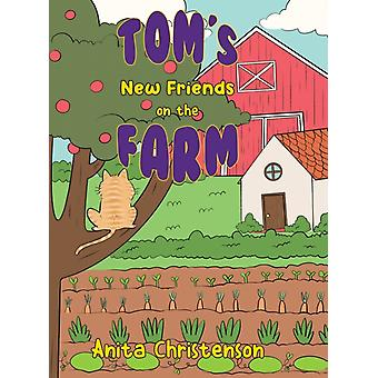 Toms New Friends on the Farm by Anita Christenson