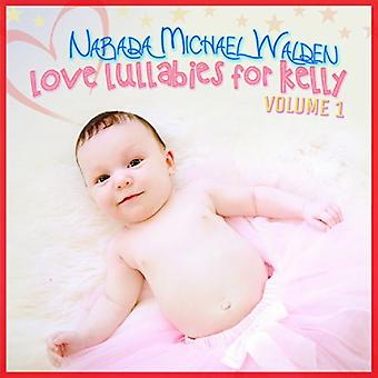 Narada Michael Walden - Narada Michael Walden: Vol. 1-Love Lullabies for Kelly [CD] USA import
