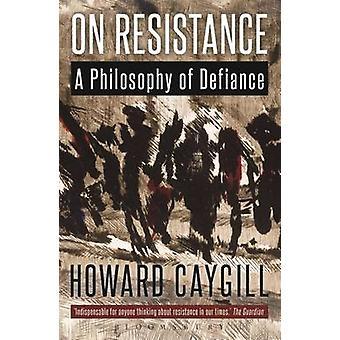 Résistance A philosophie de défiance par Caygill & Howard