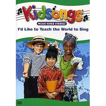 Kidsongs - I'D Like to Teach the World to Sing [DVD] USA import
