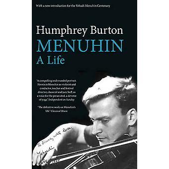 Menuhin - A Life (Main) by Humphrey Burton - 9780571325320 Book