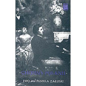 Chopin's Poland by Iwo Zaluski - Pamela Zaluski - 9780720609806 Book