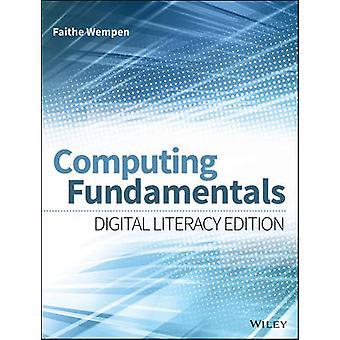 Computing Fundamentals (Digital literacy ed) by Faithe Wempen - Rosem