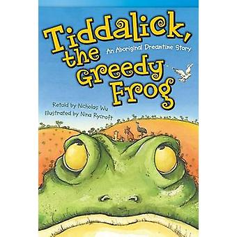 Tiddalick - de hebzuchtige kikker - een Aboriginal Dreamtime verhaal (vloeiend Pl