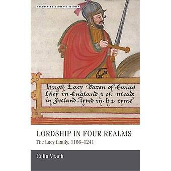 Herredømme i fire riker - Lacy familien - 1166-1241 av Colin Veach-
