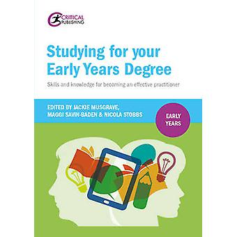 Studying for Your Early Years Degree - Skills and knowledge for becomi