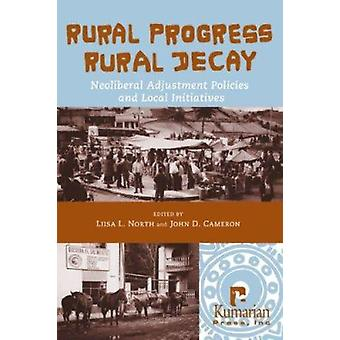 Rural Progress - Rural Decay - Neoliberal Adjustment Policies and Loca