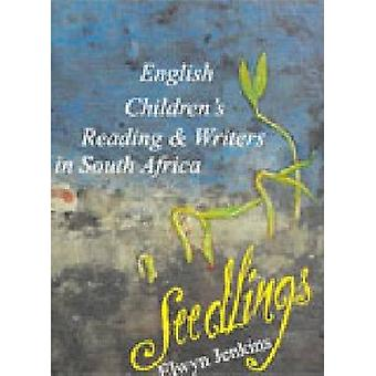 Seedlings - English Children's Reading and Writers in South Africa by