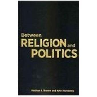 Uskonnon ja politiikan Nathan J. Brown - Amr Hamzawy - 9780